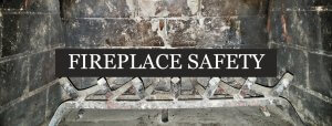 Fireplace Maintenance and Safety