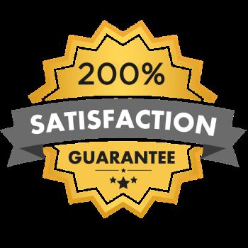 200% Satisfaction Guarantee